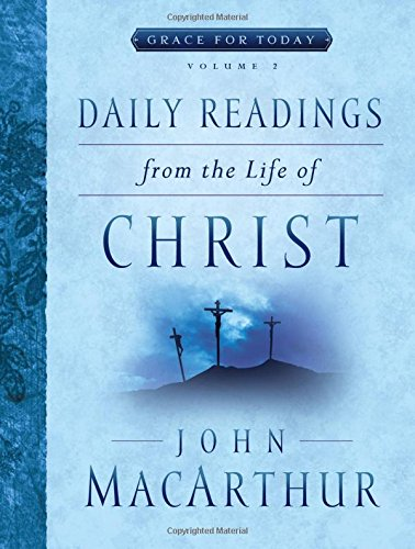 Download Daily Readings From the Life of Christ, Volume 2 (Grace For Today) PDF