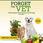 Forget the Vet: Homeopathic Remedies for Cats & Dogs | Pennie Mae Cartawick