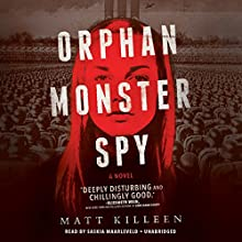 Orphan Monster Spy Audiobook by Matt Killeen Narrated by Saskia Maarleveld