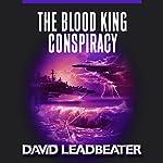 The Blood King Conspiracy: Matt Drake, Book 2 | David Leadbeater