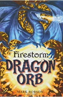 Dragon orb shadow mark robson 9781847380692 amazon books dragon orb firestorm no 1 fandeluxe Ebook collections