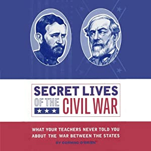 Secret Lives of the Civil War Audiobook