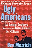 Ugly Americans, Ben Mezrich, 006057500X