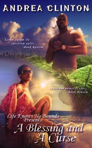 Life Knows Know Bounds: A Blessing and A Curse Andrea Clinton