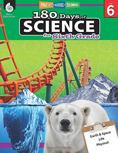 Read Online 180 Days of Science for Sixth Grade - Everything Kids Need to Ace Science in One Workbook - Interactive Science Workbook for 6th Grade Middle School Students (180 Days of Practice) ebook
