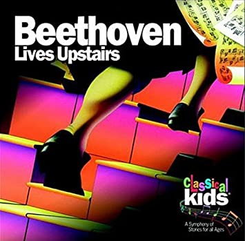 CLASSICAL KIDS - Beethoven Lives Upstairs - Amazon.com Music
