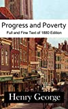 Progress and Poverty: Full and Fine Text of 1880 Edition (Illustrated)