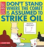 Dilbert: Don't Stand Where the Comet is Assumed to Strike Oil