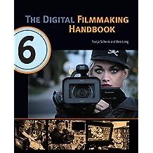 The Digital Filmmaking Handbook, Sixth Edition: Digital version