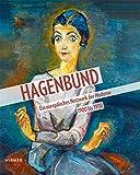 Hagenbund: Ein europäisches Netzwerk der Moderne 1900 bis1938