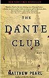 The Dante Club: A Novel by Pearl, Matthew (2006) Mass Market Paperback