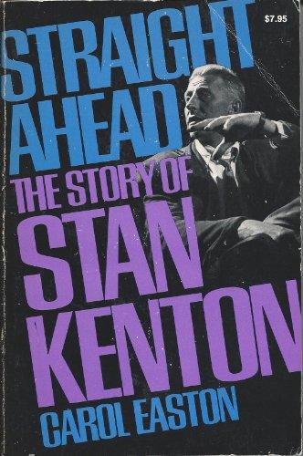 Straight Ahead: The Story Of Stan Kenton (A Da Capo Paperback)