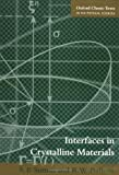 Interfaces in Crystalline Materials (Monographs on the Physics and Chemistry of Materials)