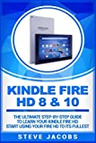 img - for Kindle Fire HD 8 & 10: The Ultimate step-by-step guide to learn your Kindle Fire HD: start using your Fire HD to its fullest (Fire HD 8 & 10, Fire TV, ... Fire TV, home tv, digital media) (Volume 1) book / textbook / text book