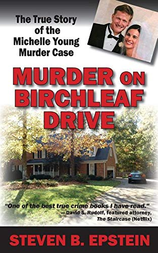 Murder on Birchleaf Drive: The True Story of the Michelle Young Murder Case by Black Lyon Publishing
