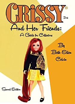 Crissy and Her Friends: A Guide for Collectors by [Colvin, Beth-Ellen]