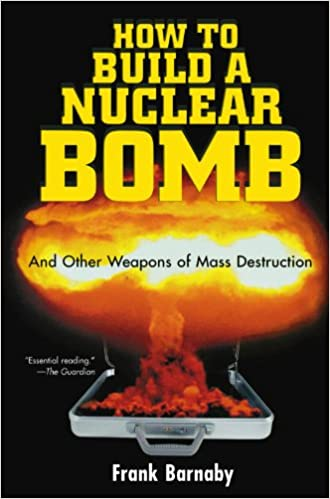 //REPACK\\ How To Build A Nuclear Bomb: And Other Weapons Of Mass Destruction (Nation Books). egresado provoca course members SQUAD grain
