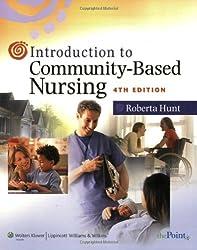 Introduction to Community-Based Nursing (Hunt, Introduction to Community-Based Nursing)