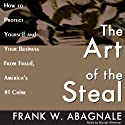 The Art of the Steal  Audiobook by Frank W. Abagnale Narrated by Barrett Whitener
