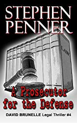 A Prosecutor for the Defense (David Brunelle Legal Thrillers Book 4) (English Edition)