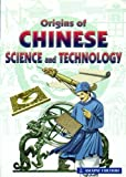 Origins of Chinese Science and Technology, Fu Chunjiang, 9812293760