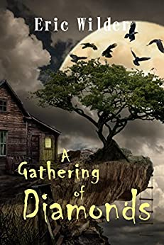 A Gathering of Diamonds (Historical Fantasy Adventurous and Romantic Mystery Thriller): Search for the Lost Colony by [Wilder, Eric]