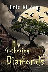 A Gathering of Diamonds (Historical Fantasy Adventurous and Romantic Mystery Thriller): Search for the Lost Colony