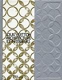 Louis Vuitton : Architecture et intérieurs