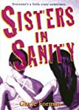 Sisters in Sanity, Gayle Forman, 0060887486