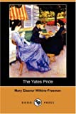 The Yates Pride, Mary E. Wilkins Freeman, 1406561991
