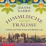 Himmlische Träume | Joanne Harris