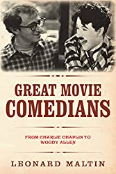 Great Movie Comedians: From Charlie Chaplin to Woody Allen (The Leonard Maltin Collection)