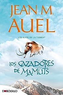 Cazadores de mamuts: hijos de la tierra nº 3 par Auel