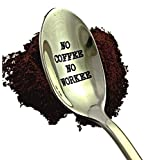 Engraved Spoon No Coffee No Workee by Weenca-Stamped Spoon-Perfect Gift For Her or Him/Mother's Day/Birthday Gift