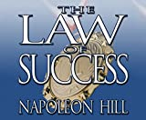 Law of Success, The: From  The Master Mind to  The Golden Rule ( In Sixteen Lessons)