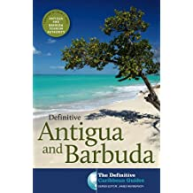 Definitive Antigua and Barbuda (The Definitive Caribbean Guides)