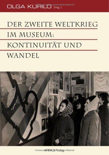 Der Zweite Weltkrieg im Museum: Kontinuität und Wandel