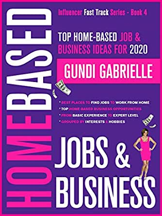 Best Work From Home Jobs 2020.Amazon Com Top Home Based Job Business Ideas For 2020