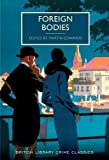 img - for Foreign Bodies (British Library Crime Classics) book / textbook / text book
