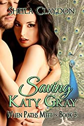 Saving Katy Gray (When Paths Meet Book 3)