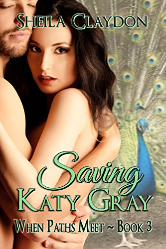 Book: Saving Katy Gray (When Paths Meet Book 3) by Sheila Claydon