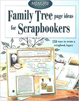 family tree page ideas for scrapbookers memory makers memory