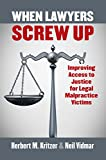 img - for When Lawyers Screw Up: Improving Access to Justice for Legal Malpractice Victims book / textbook / text book