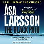The Black Path: Rebecka Martinsson, Book 3 | Åsa Larsson