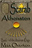 The Amarnan Kings, Book 1: Scarab - Akhenaten
