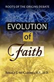 Evolution of Faith, Roots of the Origins Debate, M. S. M. D. Ronald L. McCartney and M. S. McCartney, 1936343525