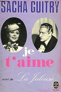 Je t'aime, suivi de La Jalousie par Sacha Guitry