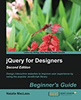 jQuery for Designers : Beginners Guide, 2nd Edition Front Cover