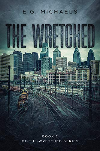 The Wretched: Book 1 of The Wretched Series by [Michaels, E.G.]