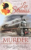 Murder Aboard the Flying Scotsman: a cozy historical mystery (Ginger Gold Mystery)